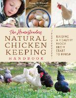 The Homesteader's Natural Chicken Keeping Handbook