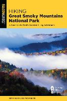 Hiking Great Smoky Mountains National Park: A Guide to the Park's Greatest Hiking Adventures - Regional Hiking Series (Paperback)