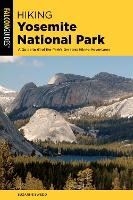 Hiking Yosemite National Park: A Guide to 62 of the Park's Greatest Hiking Adventures - Regional Hiking Series (Paperback)