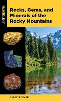 Rocks, Gems, and Minerals of the Rocky Mountains - Falcon Pocket Guides (Paperback)