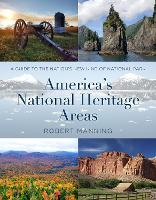 America's National Heritage Areas: A Guide to the Nation's New Kind of National Park (Paperback)