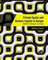Private Equity and Venture Capital in Europe: Markets, Techniques, and Deals (Paperback)