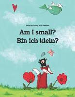 Am I small? Bin ich klein?