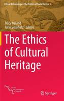 The Ethics of Cultural Heritage - Ethical Archaeologies: The Politics of Social Justice 4 (Hardback)