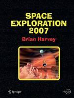 Space Exploration 2007 - Springer Praxis Books (Paperback)