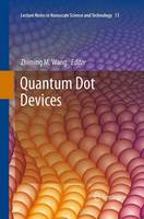 Quantum Dot Devices - Lecture Notes in Nanoscale Science and Technology 13 (Paperback)