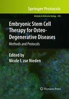 Embryonic Stem Cell Therapy for Osteo-Degenerative Diseases: Methods and Protocols - Methods in Molecular Biology 690 (Paperback)