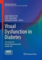 Visual Dysfunction in Diabetes: The Science of Patient Impairment and Health Care - Ophthalmology Research (Paperback)