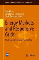 Energy Markets and Responsive Grids: Modeling, Control, and Optimization - The IMA Volumes in Mathematics and its Applications 162 (Hardback)