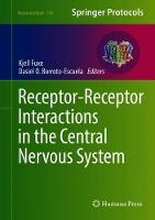 Receptor-Receptor Interactions in the Central Nervous System - Neuromethods 140 (Hardback)