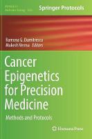 Cancer Epigenetics for Precision Medicine: Methods and Protocols - Methods in Molecular Biology 1856 (Hardback)