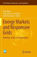 Energy Markets and Responsive Grids: Modeling, Control, and Optimization - The IMA Volumes in Mathematics and its Applications 162 (Paperback)