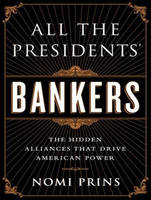 All the Presidents' Bankers: The Hidden Alliances That Drive American Power (CD-Audio)