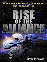Rise of the Alliance - Frontiers Saga 12 (CD-Audio)