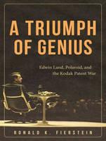 A Triumph of Genius: Edwin Land, Polaroid, and the Kodak Patent War (CD-Audio)