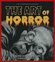The Art of Horror: An Illustrated History - Applause Books (Hardback)