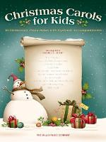 CHRISTMAS CAROLS FOR KIDS EARLY TO MID-ELEMENTARY LEVEL PIANO SOLO BK (Paperback)