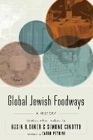 Global Jewish Foodways: A History - At Table (Hardback)