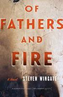 Of Fathers and Fire: A Novel - Flyover Fiction (Paperback)