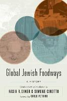 Global Jewish Foodways: A History - At Table (Paperback)