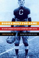 Bodies Built for Game: The Prairie Schooner Anthology of Contemporary Sports Writing (Paperback)