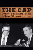 The Cap: How Larry Fleisher and David Stern Built the Modern NBA (Hardback)