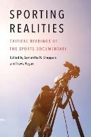 Sporting Realities: Critical Readings of the Sports Documentary - Sports, Media, and Society (Paperback)