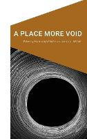 A Place More Void - Cultural Geographies + Rewriting the Earth (Hardback)