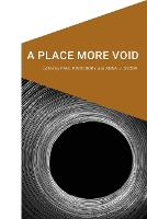 A Place More Void - Cultural Geographies + Rewriting the Earth (Paperback)