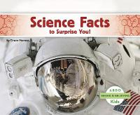 Science Facts to Surprise You! - Seeing Is Believing (Paperback)