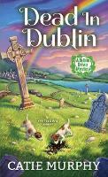 Dead in Dublin - The Dublin Driver Mysteries (Paperback)