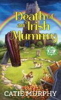 Death of an Irish Mummy - The Dublin Driver Mysteries (Paperback)