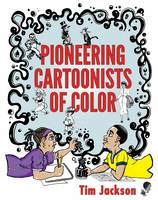 Pioneering Cartoonists of Color (Paperback)