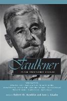 Faulkner in the Twenty-First Century - Faulkner and Yoknapatawpha Series (Paperback)