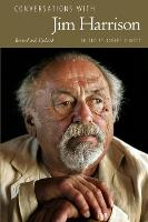 Conversations with Jim Harrison, Revised and Updated - Literary Conversations Series (Hardback)