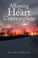 Allowing the Heart to Contemplate (Paperback)