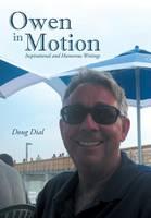 Owen in Motion: Inspirational and Humorous Writings (Hardback)