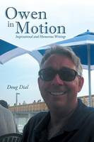 Owen in Motion: Inspirational and Humorous Writings (Paperback)