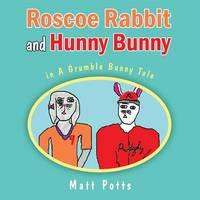 Roscoe Rabbit and Hunny Bunny