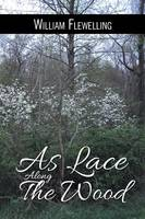 As Lace Along the Wood (Paperback)