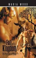 The Fall of a Kingdom: The Protectors of Elbuga (Hardback)