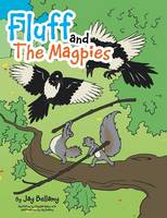 Fluff and the Magpies (Paperback)