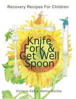 Knife, Fork & Get Well Spoon