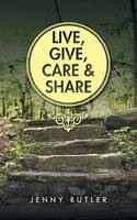 Live, Give, Care and Share (Paperback)