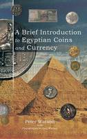A Brief Introduction to Egyptian Coins and Currency (Hardback)