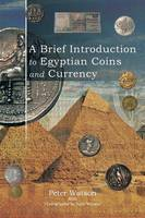 A Brief Introduction to Egyptian Coins and Currency (Paperback)