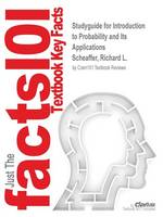 Studyguide for Introduction to Probability and Its Applications by Scheaffer, Richard L., ISBN 9780534386719