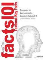 Studyguide for Macroeconomics by McConnell, Campbell R., ISBN 9780077441616