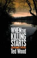 When the Killing Starts - The Reid Bennett Mysteries 6 (Paperback)