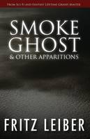 Smoke Ghost: & Other Apparitions (Paperback)